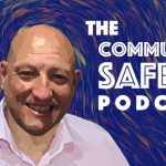The Community Saftey Podcast | An Interview With Jim Nixon